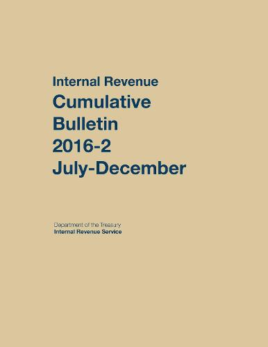 Internal Revenue Service Cumulative Bulletin: 2016-2 (July-December) (Hardback)