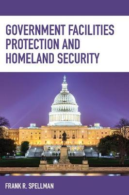 Government Facilities Protection and Homeland Security - Homeland Security Series (Paperback)
