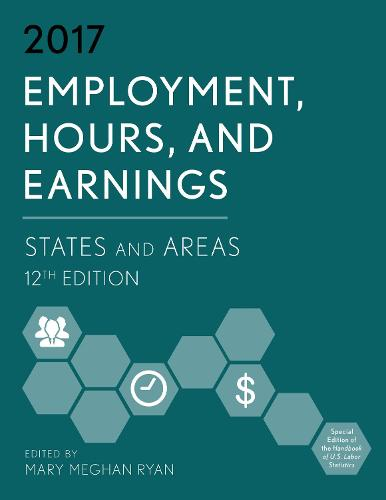 Employment, Hours, and Earnings 2017: States and Areas (Paperback)