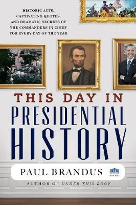 This Day in Presidential History (Hardback)