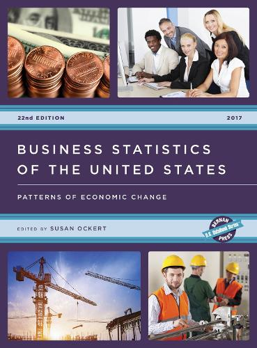 Business Statistics of the United States 2017: Patterns of Economic Change - U.S. DataBook Series (Hardback)