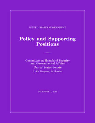 United States Government Policy and Supporting Positions (Plum Book) 2016 (Paperback)