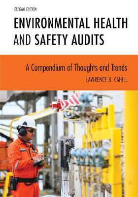 Environmental Health and Safety Audits: A Compendium of Thoughts and Trends (Paperback)