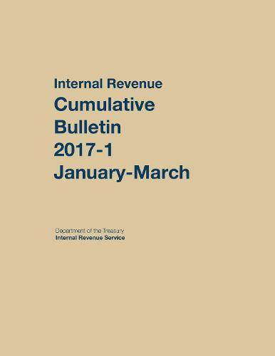 Internal Revenue Service Cumulative Bulletin: 2017-1 (January-March) (Paperback)