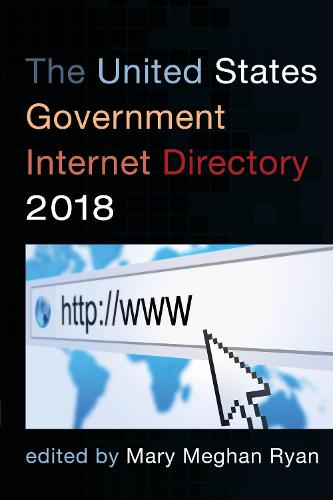 The United States Government Internet Directory 2018 (Paperback)