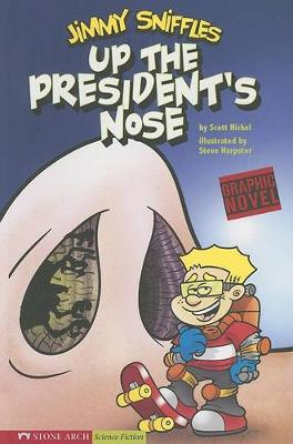 Jimmy Sniffles, Up the President's Nose - Graphic Fiction: Tiger Moth (Paperback)