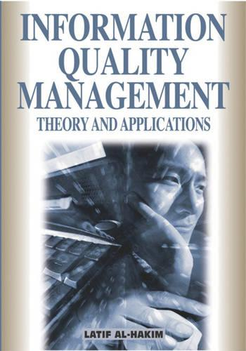 Information Quality Management: Theory and Applications (Hardback)