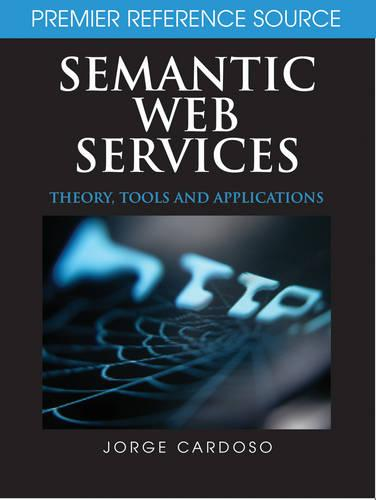 Semantic Web Services: Theory, Tools and Applications (Hardback)