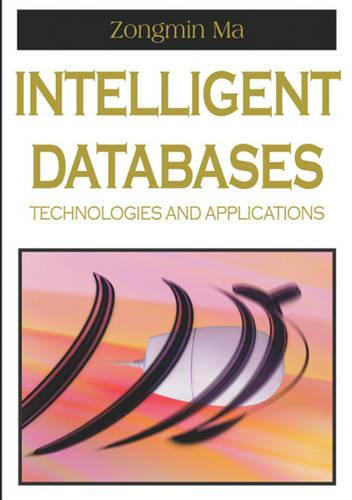 Intelligent Databases: Technologies and Applications (Hardback)