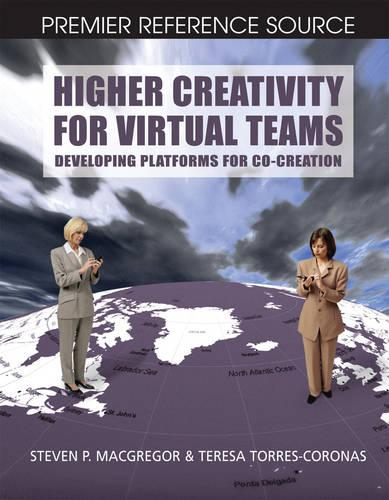 Higher Creativity for Virtual Teams: Developing Platforms for Co-creation (Hardback)