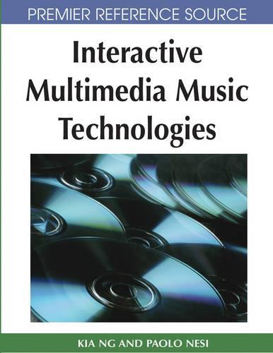 Interactive Multimedia Music Technologies (Hardback)