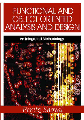 Functional and Object Oriented Analysis and Design: An Integrated Methodology (Paperback)