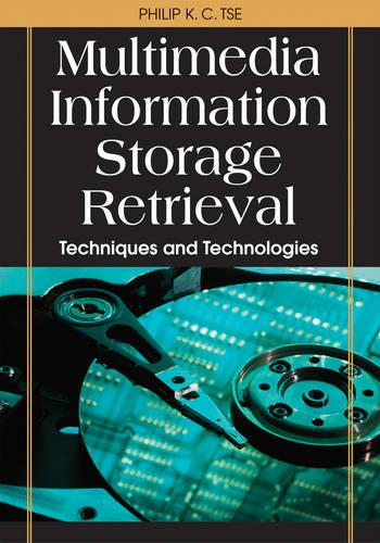 Multimedia Information Storage and Retrieval: Techniques and Technologies (Hardback)
