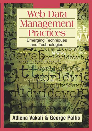 Web Data Management Practices: Emerging Techniques and Technologies (Hardback)