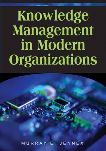 Knowledge Management in Modern Organizations (Hardback)