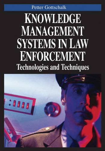 Knowledge Management Systems in Law Enforcement: Technologies and Techniques (Hardback)