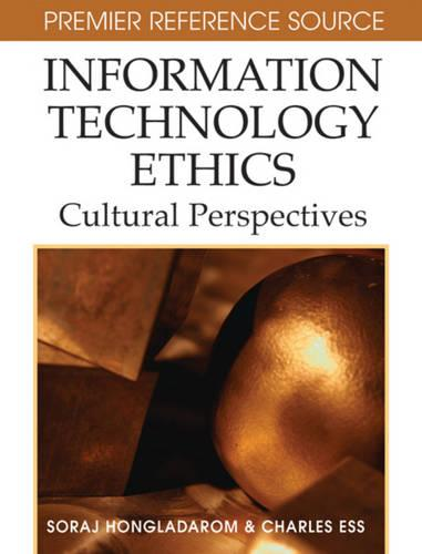 Information Technology Ethics: Cultural Perspectives (Hardback)