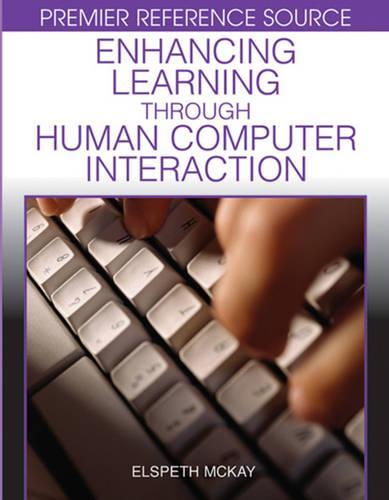 Enhancing Learning Through Human Computer Interaction (Hardback)