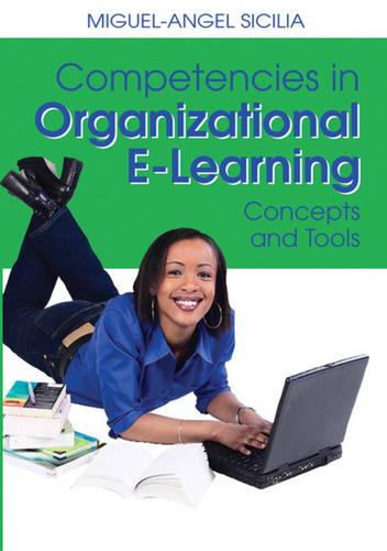 Competencies in Organizational E-learning Concepts and Tools (Hardback)