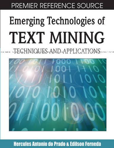 Emerging Technologies of Text Mining: Techniques and Applications (Hardback)