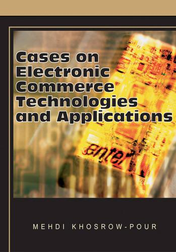 Cases on Electronic Commerce Technologies and Applications (Hardback)