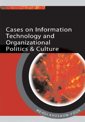 Cases on Information Technology and Organizational Politics and Culture (Hardback)