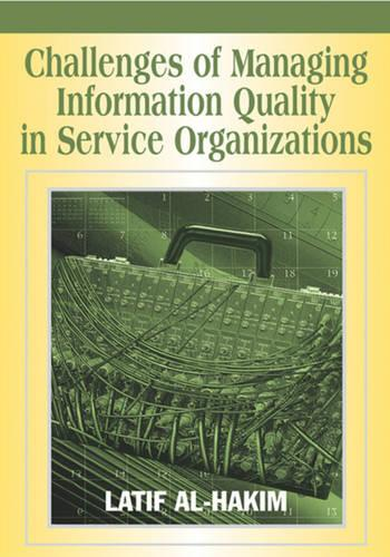 Challenges of Managing Information Quality in Service Organizations (Hardback)