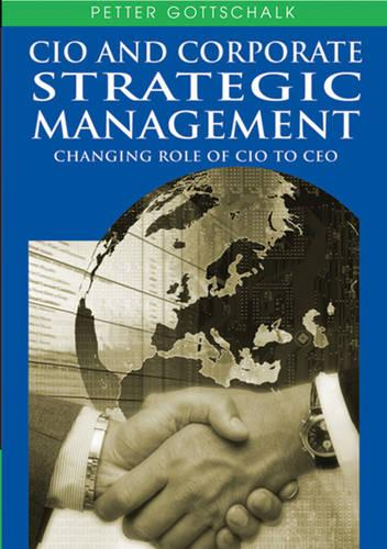 CIO and Corporate Strategic Management: Changing Role of CIO to CEO (Hardback)