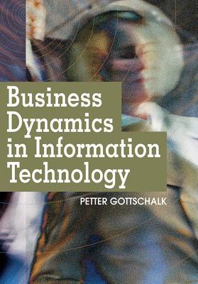 Business Dynamics in Information Technology (Hardback)