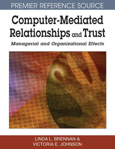 Computer-mediated Relationships and Trust: Managerial and Organizational Effects (Hardback)