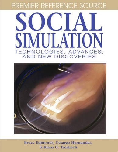 Social Simulation: Technologies, Advances and New Discoveries (Hardback)