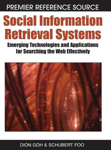 Social Information Retrieval Systems: Emerging Technologies and Applications for Searching the Web Effectively (Hardback)