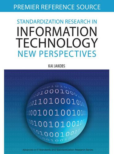Standardization Research in Information Technology: New Perspectives - Advances in Standardization Research (Hardback)
