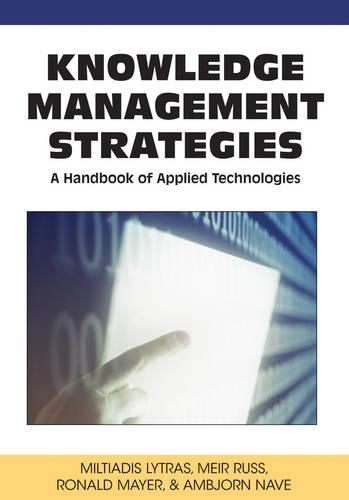 Knowledge Management Strategies: A Handbook of Applied Technologies (Hardback)