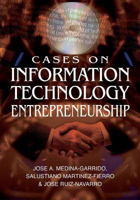 Cases on Information Technology Entrepreneurship (Hardback)