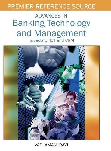 Advances in Banking Technology and Management: Impacts of ICT and CRM (Hardback)