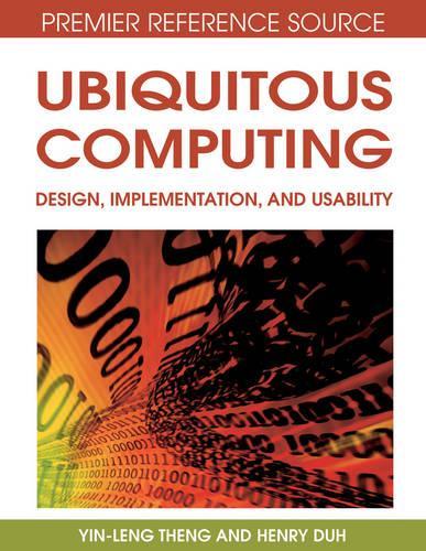 Ubiquitous Computing: Design, Implementation and Usability (Hardback)
