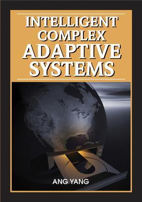 Intelligent Complex Adaptive Systems (Hardback)