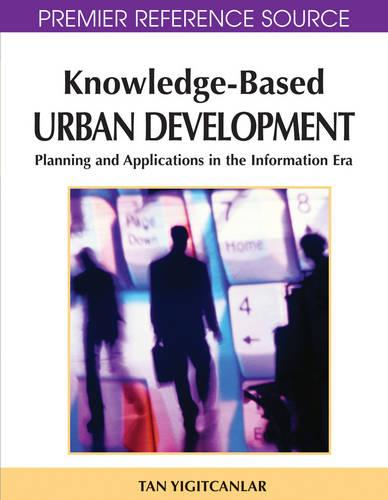 Knowledge-based Urban Development: Planning and Applications in the Information Era (Hardback)