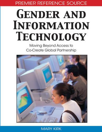 Gender and Information Technology: Moving Beyond Access to Co-Create Global Partnership - Premier Reference Source (Hardback)