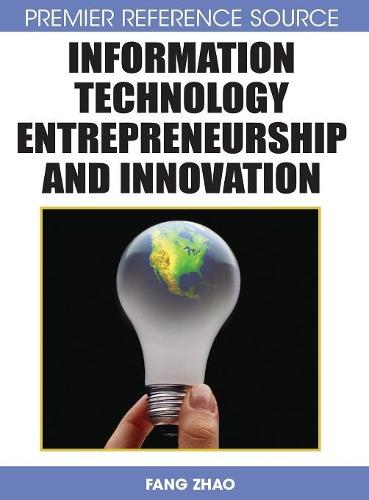Information Technology Entrepreneurship and Innovation (Hardback)