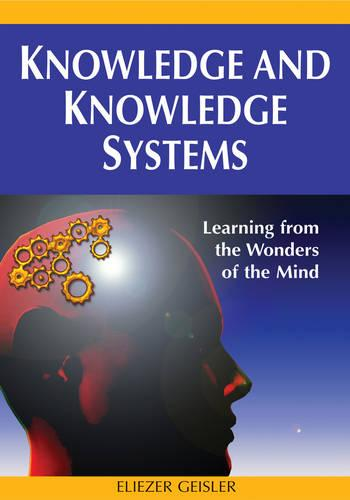 Knowledge and Knowledge Systems: Learning from the Wonders of the Mind (Hardback)