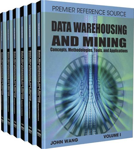 Data Warehousing and Mining: Concepts, Methodologies, Tools and Applications (Hardback)