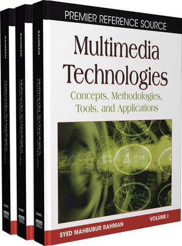 Multimedia Technologies: Concepts, Methodologies, Tools, and Applications (Hardback)