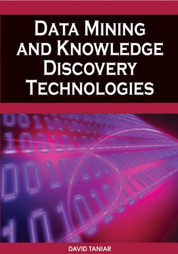 Data Mining and Knowledge Discovery Technologies (Hardback)