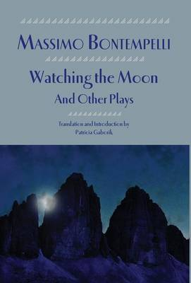 Watching the Moon and Other Plays - Italica Press Renaissance and Modern Plays (Hardback)