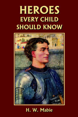 Heroes Every Child Should Know (Paperback)
