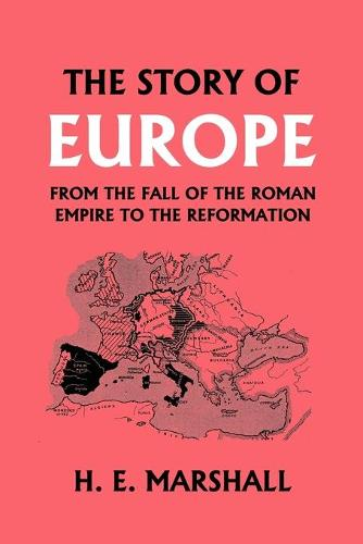The Story of Europe from the Fall of the Roman Empire to the Reformation (Paperback)