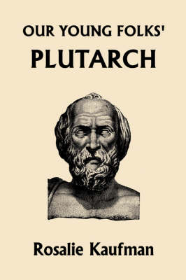 Our Young Folks' Plutarch (Paperback)