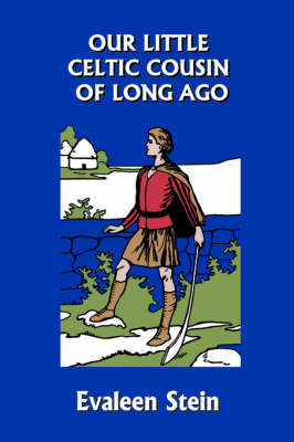 Our Little Celtic Cousin of Long Ago (Yesterday's Classics) (Paperback)